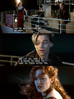 Titanic Quotes you're still my girl | TITANIC- Nothing on Earth could come between Them