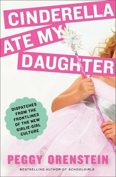 Cinderella Ate My Daughter: I just read this book- gives an interesting perspective and makes you think! I think we can maintain the sparkle and empower our young women to be independent, critical thinkers at the same time! :)
