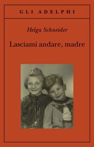 Helga Schneider, Lasciami andare, madre Mindfulness, Writers, Books, Movie Posters, Forget, Sweet, Girls, Candy, Libros