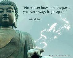 Buddha. Words to live by.