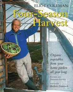 Book review: Four-Season Harvest: Organic Vegetables From Your Home Garden All Year Long by Eliot Coleman (2nd ed.) | SterlingFink