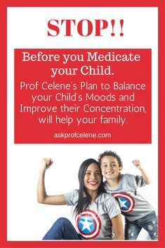 Prof Celene's Plan to Balance your Child's Moods and Improve their Concentration will help your child cope with ADD and ADHD. Full of Natural, Healthy Tips and Alternatives to the dreaded Medications.