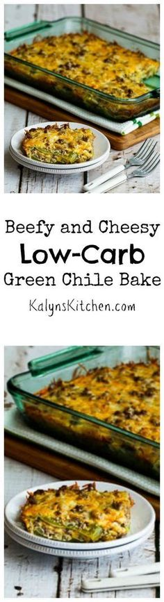 This Beefy and Cheesy Low-Carb Green Chile Bake has no rice or pasta, and it's a #LowCarb casserole the whole family will enjoy. [from KalynsKitchen.com] #BackToSchool #FamilyDinner