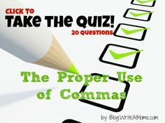 How well do you know your comma rules? Take this free, 20-question quiz by WriteAtHome.com and find out!