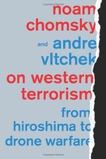 On Western Terrorism  From Hiroshima to Drone Warfare, 978-0745333878, Noam Chomsky, Pluto Press