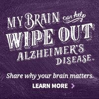 Your Brain Can Help Wipe Out Alzheimer's. Share why your brain matters www.mybrain.alz.org