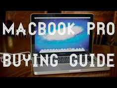 2012 Macbook Pro - Buying Guide and Tips for Beginners - Which Macbook Pro to Buy