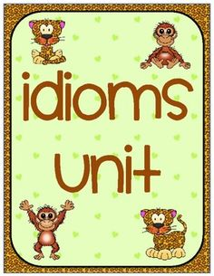 Idioms Unit- Bought it, love it. from tpt
