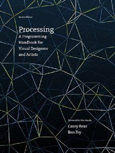Processing: A Programming Handbook for Visual Designers and Artists: Amazon.co.uk: Casey Reas, Ben Fry: Books
