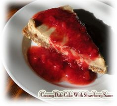 My Creamy Date Cake With Strawberry Sauce!
