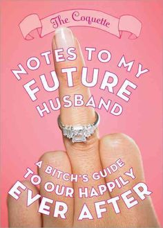 Notes to My Future Husband: A B*tch's Guide to Our Happily Ever After (Paperback)