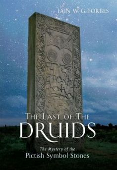 Last of the Druids, The - The Mystery of the Pictish Symbol Stones