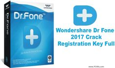 Wondershare Dr.Fone Crack & Registration Key 2017 Full Free Download