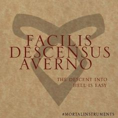 "facilis descensus averno ""Descent into hell is easy"" Descent to Hell ""Descent to Hell is Easy"" Latin Quotes, Book Quotes, Words Quotes, Life Quotes, Shadowhunter Tattoo, Shadowhunter Quotes, Shadowhunters Frases, Frases Latinas, Latin Tattoo"
