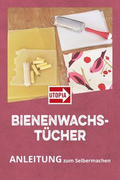 Wachstücher nähen: Plastikfreies Frischhaltepapier selber machen, Zero Waste, plastikfrei, Frischhaltefolie  Bienenwachs, Baumwollstoff und ein Bügeleisen – mehr brauchst du nicht, um Wachstuch selber zu machen