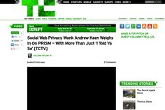 http://techcrunch.com/2013/06/16/social-web-privacy-wonk-andrew-keen-weighs-in-on-prism-with-more-than-just-i-told-ya-so-tctv/ ... | #Indiegogo #fundraising http://igg.me/at/tn5/