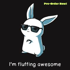 I'm fluffing awesome