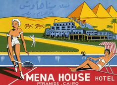 Art of the Luggage Label: Mena House Hotel at the Pyramids, Cairo