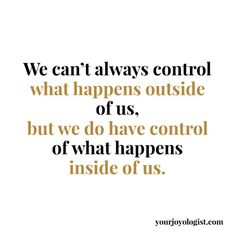 We can't control it all… | Your Joyologist