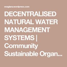 DECENTRALISED NATURAL WATER MANAGEMENT SYSTEMS | Community Sustainable Organic Farming