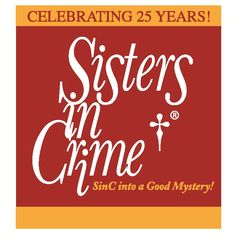 Sisters in Crime, now 25 years old, is an international organization founded in 1986 to promote the professional development and advancement of women writing crime fiction. Today, SinC is made up of more than 3,000 members in 48 chapters worldwide — authors, readers, publishers, agents, booksellers, librarians, and others who love mysteries. Frankie Bailey is currently its president.