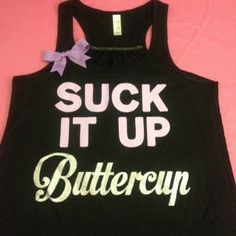 Suck it up Butterup Racerback tank :) Black tank, light purple and silver glitter lettering complete with a light purple bow! 65% polyester/35% viscose 30 singles 3.7 ounce jersey knit tank top. Marbl