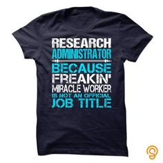 Research Administrator Tee T-shirt T shirts