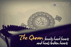 the quran quotes only quran breaks hard hearts and heals
