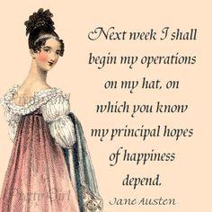 Jane Austen Items | Jane Austen Quotes - Next Week I Shall Begin Operations On My Hat, On ...