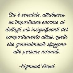 Italian Quotes, Italian Language, Sigmund Freud, Positive Quotes, Psychology, Wisdom, Positivity, Lettering, Thoughts