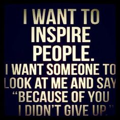 Be the inspiration! !! ❤