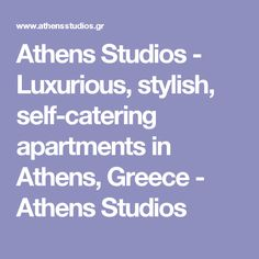 Athens Studios - Luxurious, stylish, self-catering apartments in Athens, Greece - Athens Studios