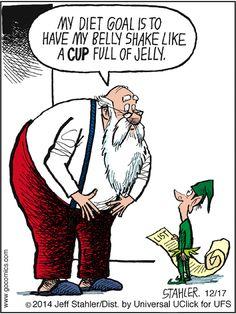Gotta make that belly shake like jelly! | Read Moderately Confused #comics @ www.gocomics.com/moderately-confused/2014/12/17?utm_source=pinterest&utm_medium=SocialMarketing&utm_campaign=social_post_pin | #GoComics #webcomic #Santa