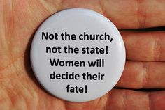 Feminist Pro Choice Slogan Pinback by TheVeganHippieFreak on Etsy, $2.00