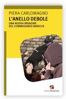 Digito ciò che penso: Letti&Piaciuti: L'anello debole di Piera Carlomagn...