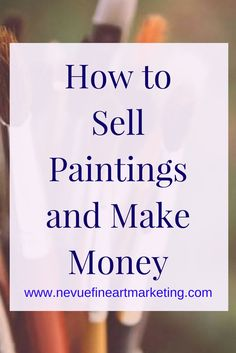 Are you thinking about selling your artwork? Discover how to sell paintings and make money doing something you love.
