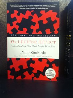 The lucifer effect by Phillip zimbardo
