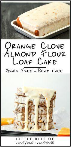 Orange Clove Almond Flour Loaf Cake - Little Bits of... Vegan Gluten Free Desserts, Healthy Desserts, Healthy Eats, Real Food Recipes, Cake Recipes, Orange Muffins, Dairy Free Yogurt, Blanched Almond Flour, Almond Flour Recipes