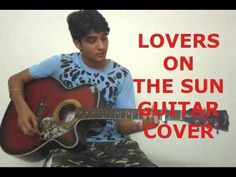 Lovers on the sun guitar cover