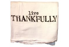 """S/2 """"Live Thankfully"""" Tea Towels on OneKingsLane.com"""
