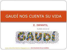 VIDA DE GAUDÍ PARA NIÑOS DE E. INFANTIL Y PRIMARIA Antonio Gaudi, Urban Design, Art Projects, Barcelona, Mosaic, Activities, Education, Patterns, Quotes