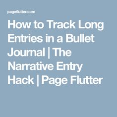 How to Track Long Entries in a Bullet Journal | The Narrative Entry Hack | Page Flutter