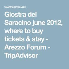 Giostra del Saracino june 2012, where to buy tickets & stay - Arezzo Forum - TripAdvisor