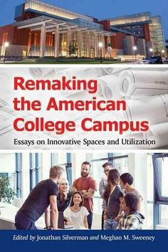 Remaking the American College Campus: Essays