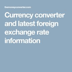 Currency Converter And Latest Foreign Exchange Rate Information China Trip