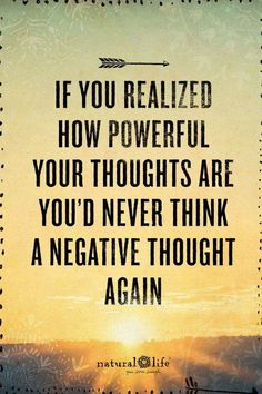 Our thoughts create our perception of life. Be willing to consider new ideas. If you realized how powerful your thoughts are you'd never think a negative thought again. Positive Quotes For Life Happiness, Life Quotes Love, Positive Life, Positive Thoughts, Great Quotes, Quotes To Live By, Me Quotes, Motivational Quotes, Inspirational Quotes