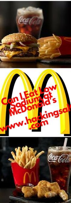 Can I Eat Low Sodium at McDonald's? Here's the guide to what you can eat and stay low sodium. Low Sodium Fast Food, Low Sodium Snacks, No Sodium Foods, Low Sodium Diet, Cholesterol Lowering Foods, Sodium Free Recipes, Salt Free Recipes, Junk Food, Coca Cola