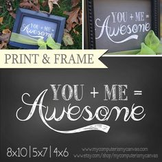 YOU  ME  AWESOME Printable Instant by mycomputerismycanvas on Etsy, $3.50
