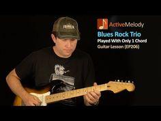 Blues Rock Trio - One Chord Blues Guitar Lesson EP206 - YouTube