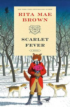 Buy Scarlet Fever: A Novel by Rita Mae Brown and Read this Book on Kobo's Free Apps. Discover Kobo's Vast Collection of Ebooks and Audiobooks Today - Over 4 Million Titles! Fever Book, The Fox And The Hound, Free Pdf Books, Cozy Mysteries, Free Reading, Fiction Books, Ebook Pdf, Bestselling Author, Scarlet